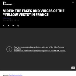 """Video: The Faces and Voices of the """"Yellow Vests"""" in France"""