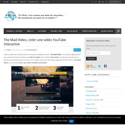 The Mad Video, créer une vidéo YouTube interactive