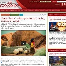 """Doña Ubenza"", videoclip de Mariana Carrizo, es record en Youtube"
