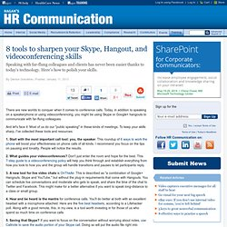 8 tools to sharpen your Skype, Hangout, and videoconferencing skills