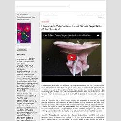 Histoire de la Vidéodanse – 1 – Les Danses Serpentines (Fuller / Lumière)