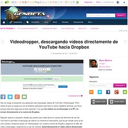 Videodropper de Youtube a Dropbox