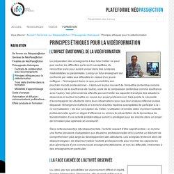 Principes éthiques pour la vidéoformation — 3-Ifé - Plateforme néo-titulaires - NéoPass@ction