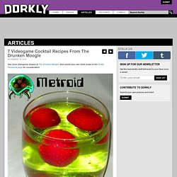 7 Videogame Cocktail Recipes From The Drunken Moogle