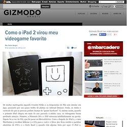 o o iPad 2 virou meu videogame favorito