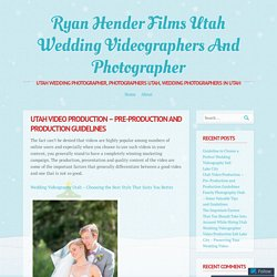 Utah Video Production – Pre-Production and Production Guidelines