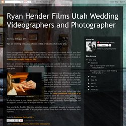 Tips on working with your chosen video production Salt Lake City