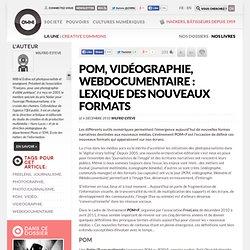 POM, vidéographie, webdocumentaire : lexique des nouveaux formats