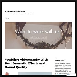 Advantages of Wedding Videography Melbourne