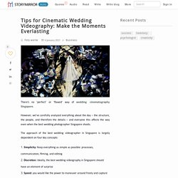 Tips for Cinematic Wedding Videography: Make the Moments Everlasting