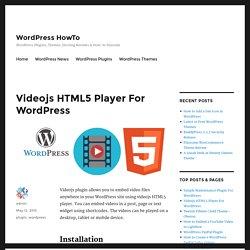 Videojs HTML5 Player For WordPress - WordPress HowTo