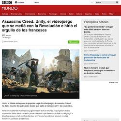 Assassins Creed: Unity, el videojuego que se metió con la Revolución e hirió el orgullo de los franceses - BBC Mundo