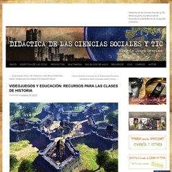 VIDEOJUEGOS Y EDUCACIÓN: RECURSOS PARA LAS CLASES DE HISTORIA
