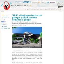 'AR-K', videojuegos hechos por gallegos y ahora, también, doblados al gallego
