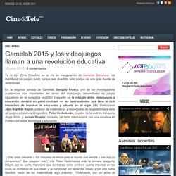 Gamelab 2015 y los videojuegos llaman a una revolución educativa