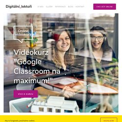 "Online videokurz Videokurz ""Google Classroom na maximum!"" pro jazykové lektory"