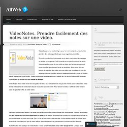 VideoNotes. Prendre facilement des notes sur une video