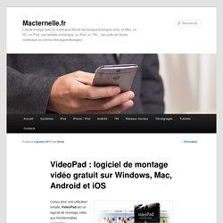 VideoPad : logiciel de montage vidéo gratuit sur Windows, Mac, Android et iOS