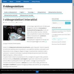 I videoproiettori interattivi