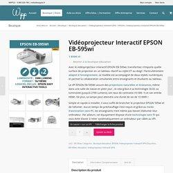 Videoprojecteur interactif (VPI) EPSON EB-595wi