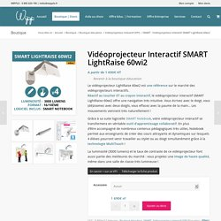 Videoprojecteur interactif (VPI) SMART LightRaise 60wi2