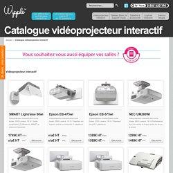Tous les vidéoprojecteurs interactifs - videoprojecteur-interactif.fr