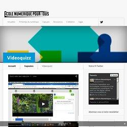 Videoquizz - Ecole numérique pour tous