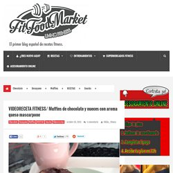 VIDEORECETA FITNESS/ Muffins de chocolate y nueces con aroma queso mascarpone - FITFOODMARKET