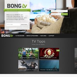 German online TV recorder BONG.TV - record any TV show and your favorite movies online