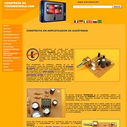 CONSTRUYA SU VIDEOROCKOLA.COM > Construya un amplificador de audífonos