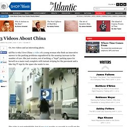 Three Videos About China - James Fallows - International