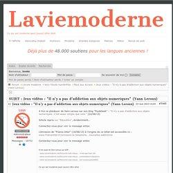 """Forum de LVM: Jeux vidéos : """"Il n'y a pas d'addiction aux objets numeriques"""" (Yann Leroux) (1/1)"""