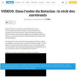 VIDEOS. Dans l'enfer du Bataclan : le récit des survivants