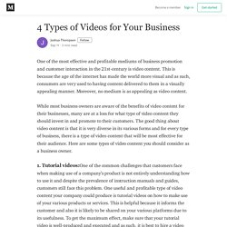 4 Types of Videos for Your Business - Joshua Thompson - Medium