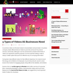 5 Types of Videos All Businesses Need - Advertising Videos