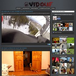Videos, Chute, Fail - Vid?os de Fou