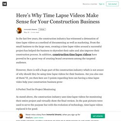 Here's Why Time Lapse Videos Make Sense for Your Construction Business