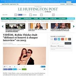 """VIDÉOS. Robin Thicke était """"défoncé et bourré à chaque interview"""" en 2013"""
