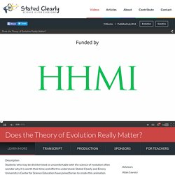 Videos / Does the Theory of Evolution Really Matter? - Stated Clearly