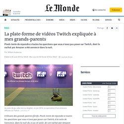 La plate-forme de vidéos Twitch expliquée à mes grands-parents