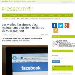 Les vidéos Facebook sont vues 4 milliards de fois par jour