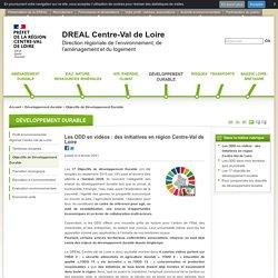 Les ODD en vidéos : des initiatives en région Centre-Val de Loire - DREAL Centre-Val de Loire