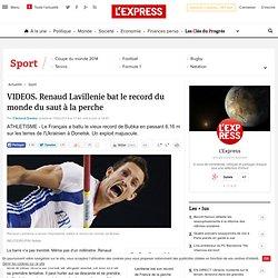 Renaud Lavillenie bat le record du monde du saut à la perche