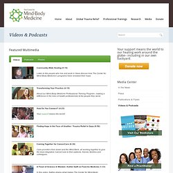Videos & Podcasts - The Center for Mind-Body Medicine