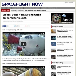 Videos: Delta 4-Heavy and Orion prepared for launch