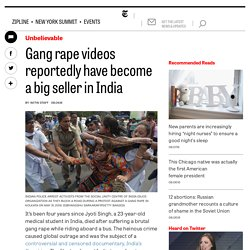 Gang rape videos reportedly have become a big seller in India