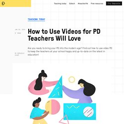How to Use Videos for PD Teachers Will Love
