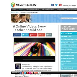 6 Videos That Will Inspire You To Teach