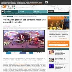 VideoStitch produit des contenus vidéo live en réalité virtuelle