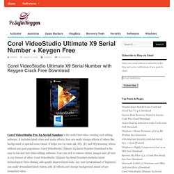 Corel VideoStudio Ultimate X9 Serial Number + Keygen Free